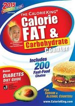 The Calorieking Calorie, Fat & Carbohydrate Counter 2015 : Larger Print Edition - Allan Borushek