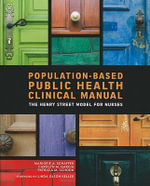 Population-Based Public Health Clinical Manual : The Henry Street Model for Nurses - Marjorie A Schaffer