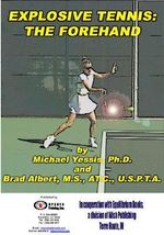 Explosive Tennis : The Forehand - Michael Yessis