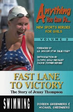 Fast Lane to Victory : The Story of Jenny Thompson - Doreen Greenberg