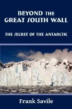 Beyond the Great South Wall - Frank Savile