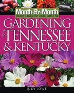 Month-By-Month Gardening in Tennessee & Kentucky : Month By Month Gardening - Judy Lowe