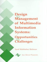 Design and Management of Multimedia Information Systems : Opportunities and Challenges