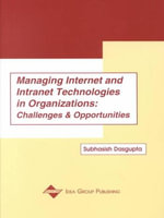 Managing Internet and Intranet Technologies in Organizations : Challenges and Opportunities