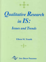 Qualitative Research in IS : Issues and Trends