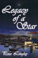 Legacy of a Star - Peter Longley