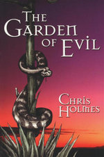 The Garden of Evil - Chris Holmes