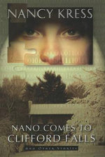 Nano Comes to Clifford Falls : And Other Stories - Nancy Kress