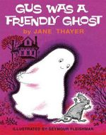 Gus Was a Friendly Ghost - Jane Thayer