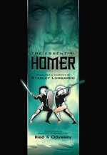 Homer - The Essential Homer : Abridged Versions of the Iliad & Odyssey - Homer
