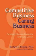 Competitive Business, Caring Business : Male Initiation and the Vietnam Experience - Daryl S. Paulson