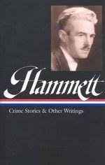 Hammett Crime Stories and Other Writings - Dashiell Hammett