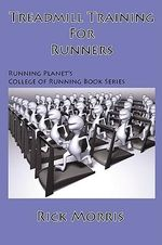 Treadmill Training for Runners - Rick Morris