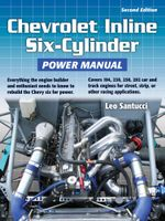Chevrolet Inline Six-Cylinder Power Manual 2nd Edition - Leo Santucci