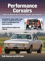 Performance Corvairs : How to Hotrod the Corvair Engine and Chassis - Seth Emerson