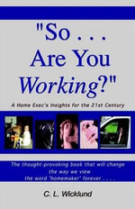 So... Are You Working? - Catherine L Wicklund