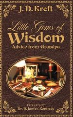 Little Gems of Wisdom : Advice from Grandpa - J. D. Kroft
