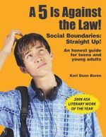 A 5 is Against the Law! : Social Boundaries: Straight Up! - Kari Dunn Buron