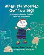 When My Worries Get Too Big! : A Relaxation Book for Children Who Live with Anxiety - Kari Dunn Buron