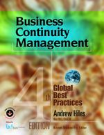 Business Continuity Management : Global Best Practices, 4th Edition - Andrew Hiles