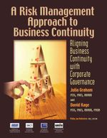 A Risk Management Approach to Business Continuity : Aligning Business Continuity with Corporate Governance - Julia Graham