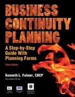 Business Continuity Planning : A Step-by-Step Guide with Planning Forms, 3rd Edition - Kenneth L. Fulmer