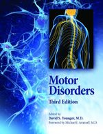 Motor Disorders, 3rd Edition - David S. Younger