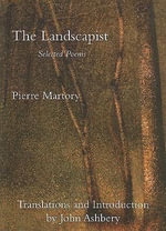 The Landscapist : Selected Poems - Pierre Martory