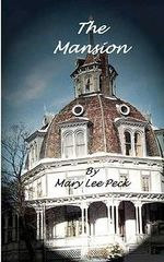 The Mansion - Dr Mary Lee Peck