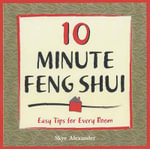 10-minute Feng Shui : Easy Tips for Every Room - Skye Alexander