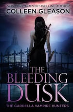 The Bleeding Dusk - Colleen Gleason