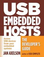 USB Embedded Hosts : The Developer's Guide - Jan Axelson