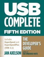 USB Complete : The Developer's Guide - Jan Axelson