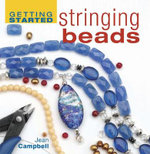 Getting Started Stringing Beads - Jean Campbell
