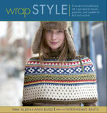Wrap Style : 24 Inspirational Shawls Ponchos and Capelets to Knit and Crochet - Pam Allen