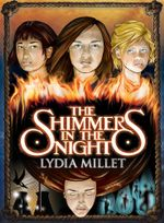 The Shimmers in the Night : A Novel - Lydia Millet