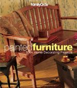 Painted Furniture : 100 + Home Decorating Projects : Family Circle - Trisha Malcolm