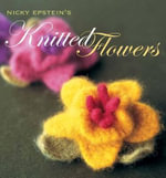 Nicky Epstein's Knitted Flowers - Nicky Epstein
