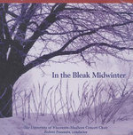 In the Bleak Midwinter : The University of Wisconsin-Madison Concert Choir - Robert Fountain