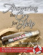 Answering the Cry for Help : A Suicide Prevention Manual for Schools and Communities - Dave Opalewski