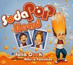Soda Pop Head - Julia Cook