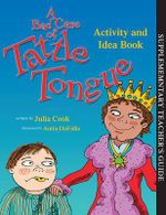 A Bad Case of Tattle Tongue Activity and Idea Book - Julia Cook