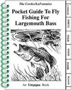 Pocket Guide to Fly Fishing for Largemouth Bass - Ron Cordes