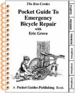 Pocket Guide to Emergency Bicycle Repair - Ron Cordes