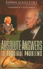 Absolute Answers to Prodigal Problems - Dr Edwin Louis Cole