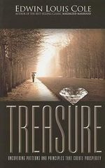 Treasure : Uncovering Patterns and Principles That Create Prosperity - Dr Edwin Louis Cole