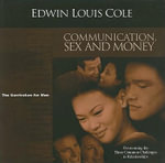 Communication, Sex and Money : Overcoming the Three Common Challenges in Relationships - Dr Edwin Louis Cole