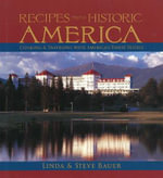 Recipes from Historic America : Cooking with America's Finest Restaurants - Linda Bauer