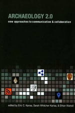 Archaeology 2.0 : New Tools For Communication and Collaboration