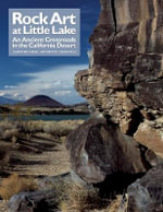 Rock Art at Little Lake : An Ancient Crossroads in the California Desert
